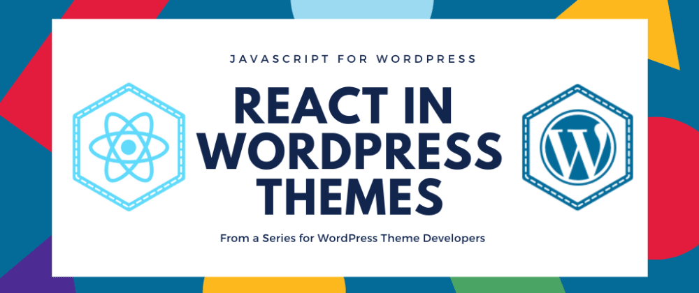 Cover image for How to Include React in a WordPress Theme