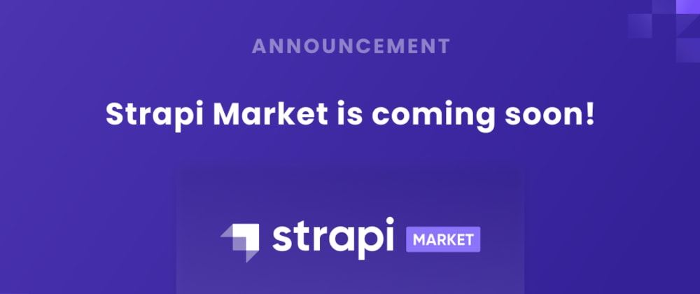 Cover image for Strapi Market is coming soon!