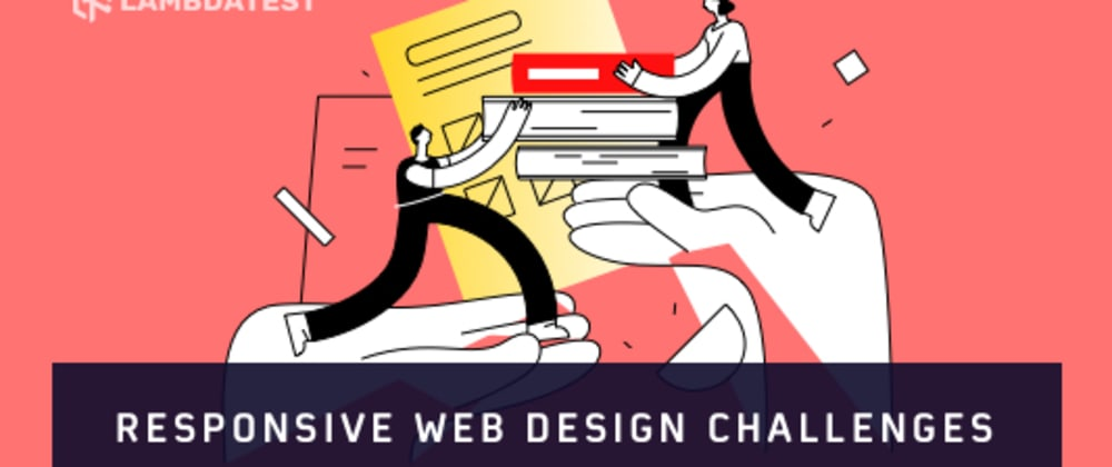 Cover image for 10 Responsive Web Design Challenges And Their Solution