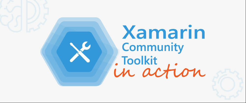 Cover image for Xamarin Community Toolkit In Action (Part 1)