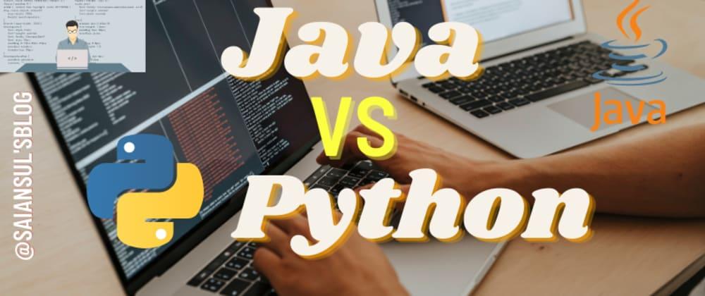 Cover image for Java vs Python