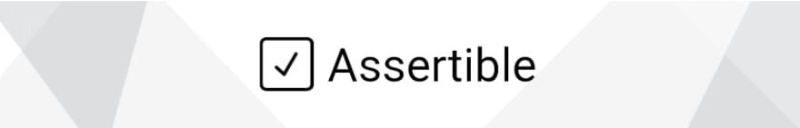 Assertible