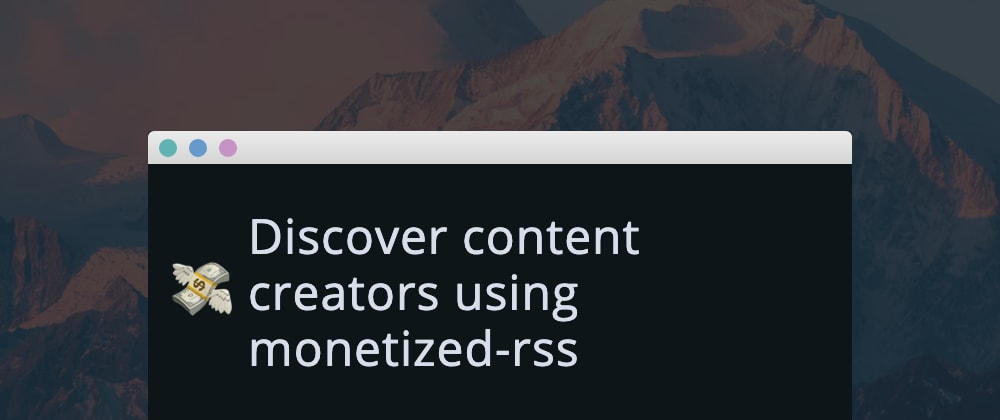 Cover image for Discover content creators using monetized-rss