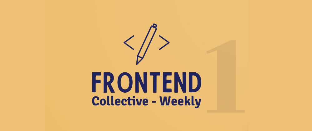 Cover image for  Frontend Collective - Week #1