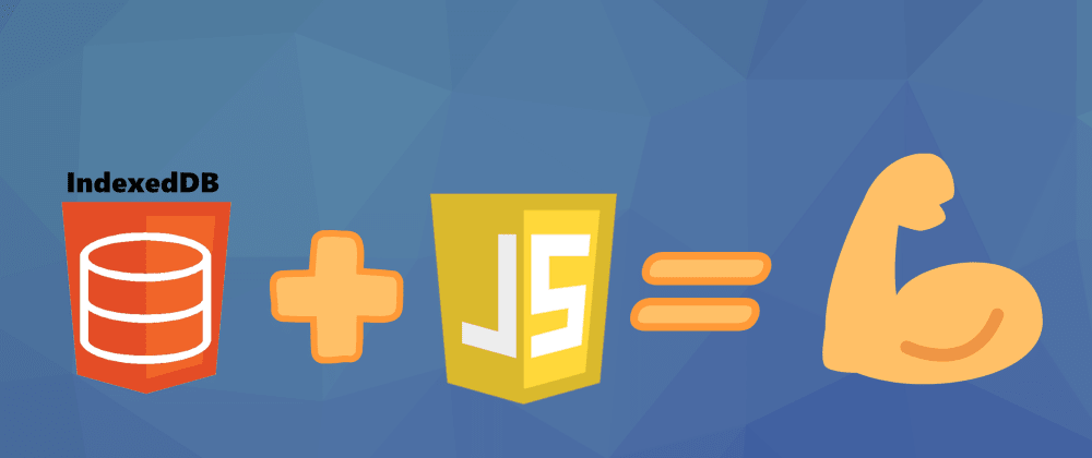Cover image for How to Use IndexDB to Manage State in JavaScript