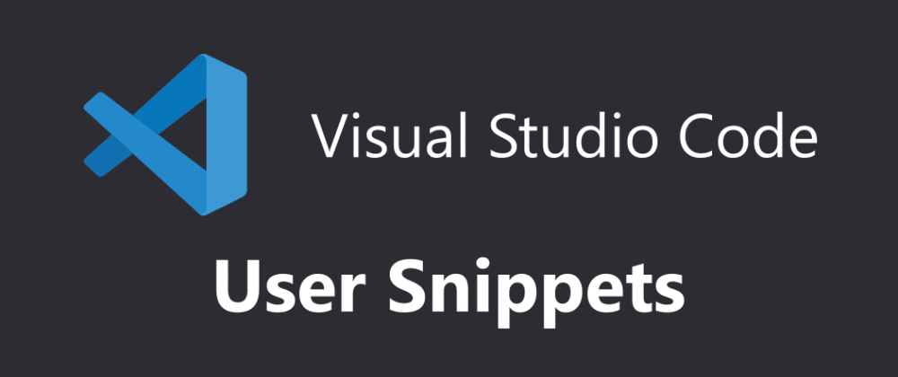 Cover image for Create your own snippets in VS Code