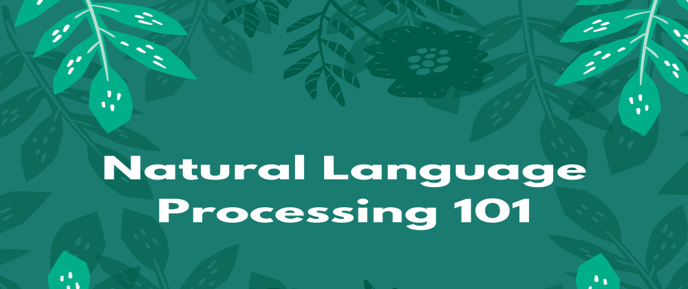 Cover image for Natural Language Processing 101