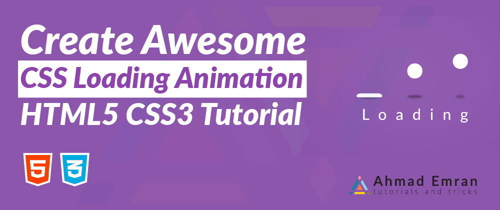 Cover image for Create Awesome CSS Loading Animation | HTML5 CSS3 Tutorial