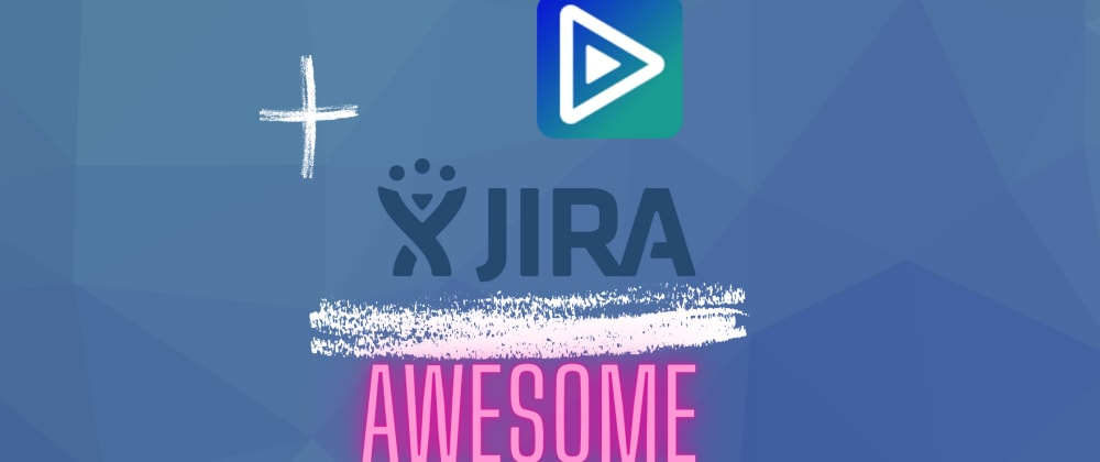 Cover image for Integrating OpenReplay with Jira