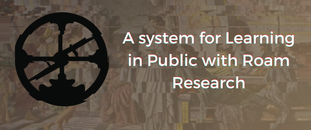 Cover image for Multiplayer Learning in Public with Roam Research