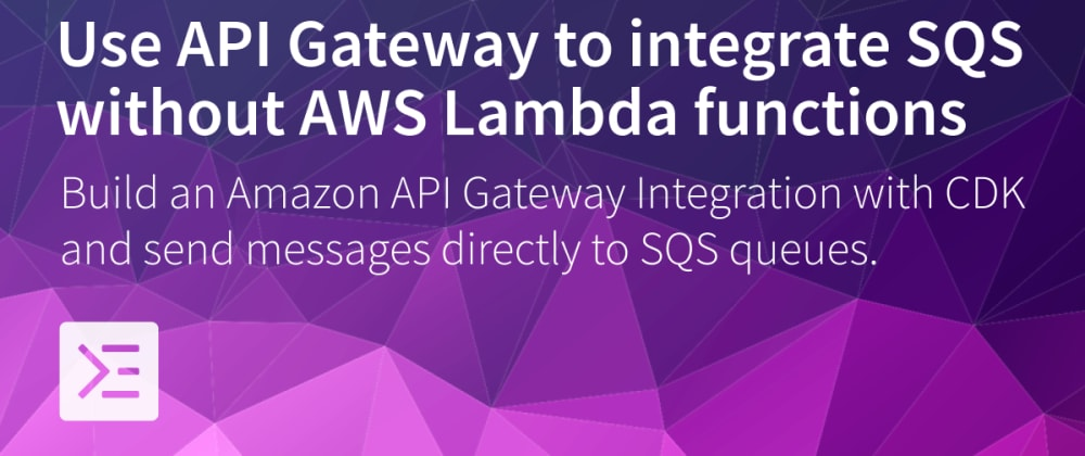 Cover image for Create API Gateway Integration for SQS with CDK.