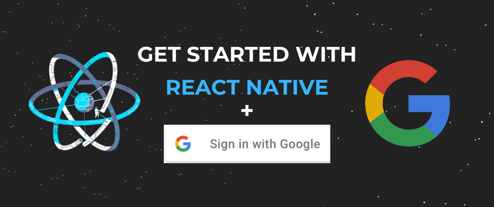 Cover image for Get Started with React Native + Google Sign In