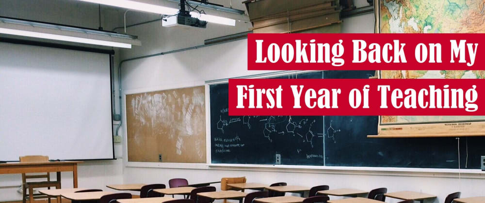 Cover image for Looking Back on My First Year of Teaching