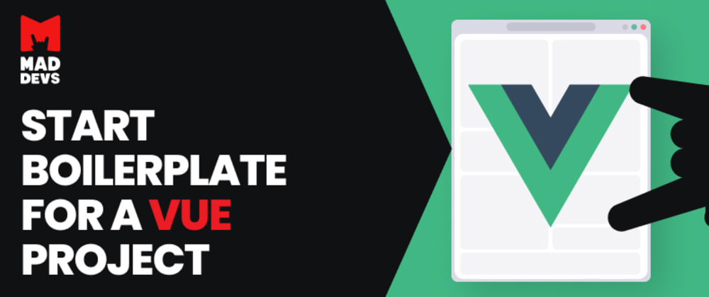 Cover image for  Vue Boilerplate: Fast and reliable shortcut to set up your project