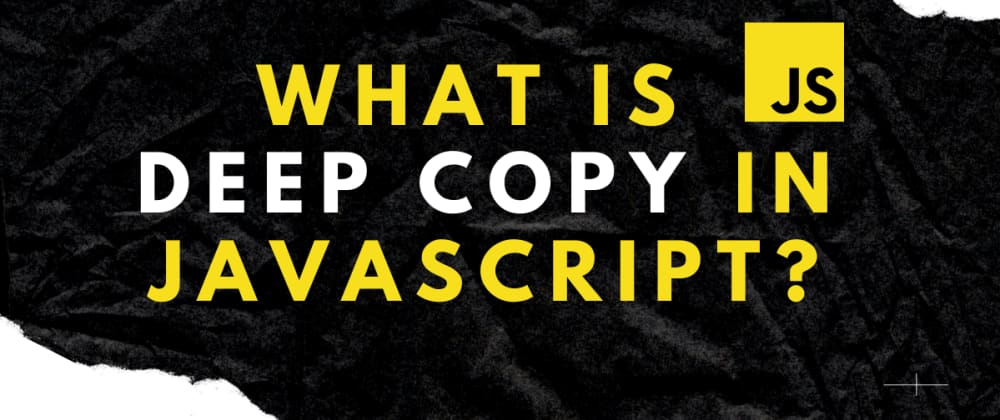 Cover image for What is Deep Copy in JavaScript?