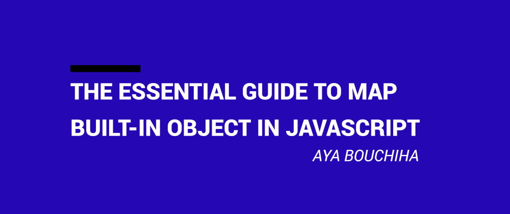 Cover image for Your Essential Guide To Map Built-in Object In Javascript