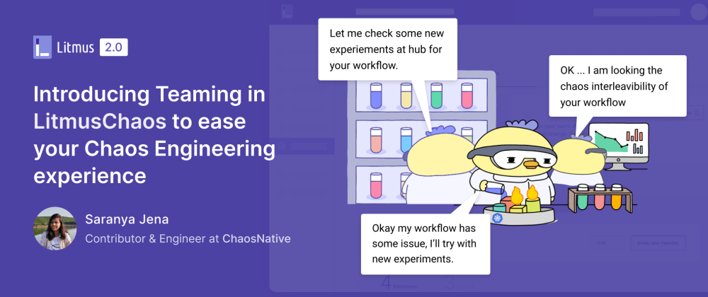 Cover image for Introducing Teaming in LitmusChaos to ease your Chaos Engineering experience