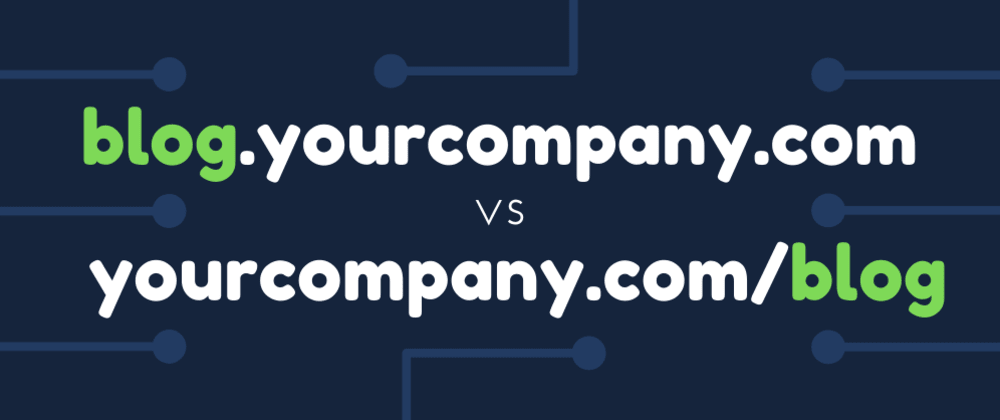 Cover image for Do you prefer subdomains or subdirectories?