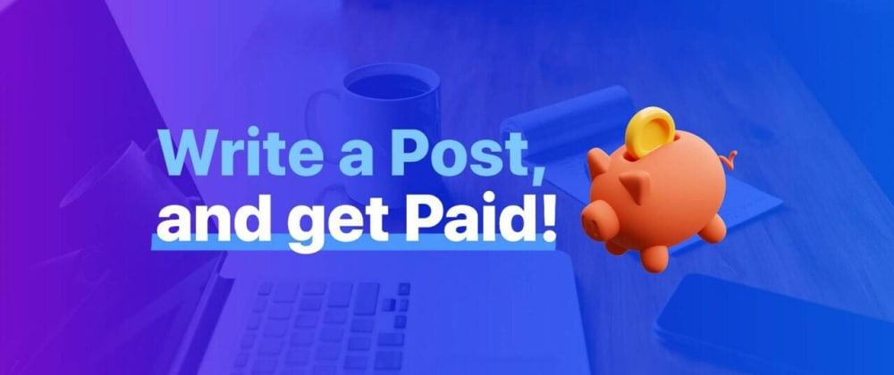 Cover image for Write a Post, Get Paid