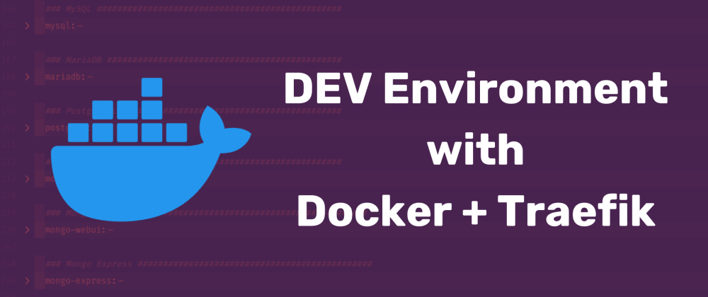 Cover image for Development Environment w/ Docker and Traefik 🤓💻️