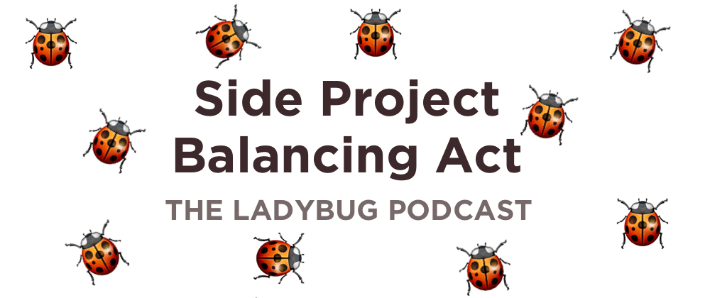 Cover image for Three Tips for balancing side projects and a full-time job