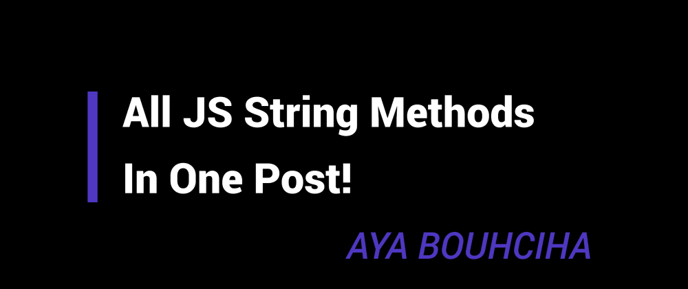 Cover image for All JS String Methods In One Post!