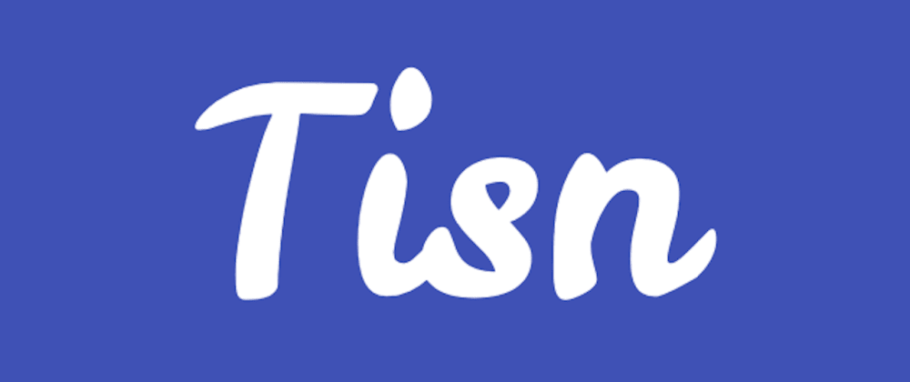 Cover image for Tisn is now an open source project!