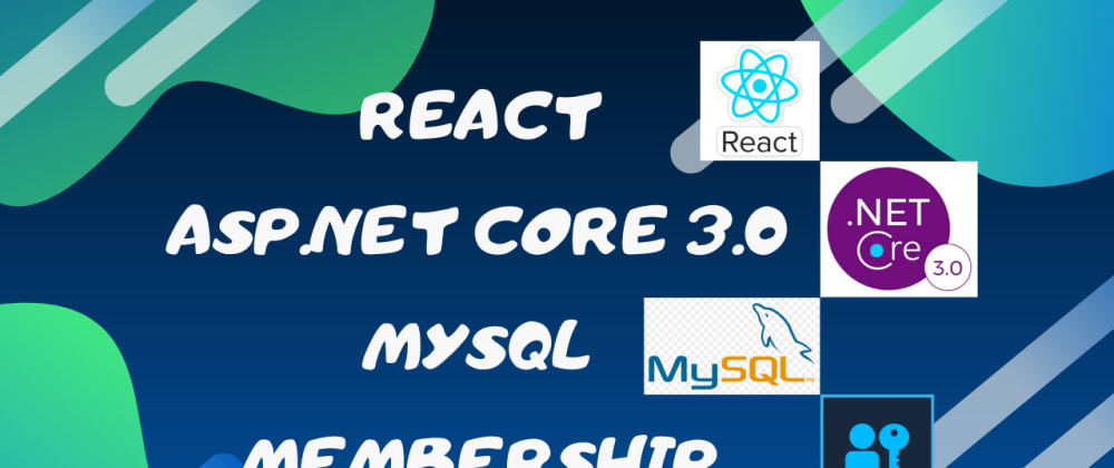 Cover image for Creating ASP.NET Core 3.0 React SPA with Entity Framework Core Identity Server for MySQL Database in 20 Minutes