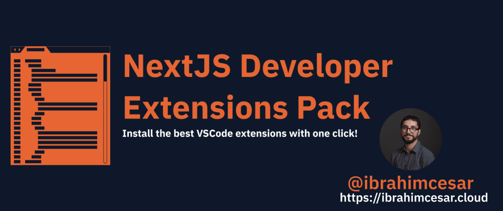 Cover image for NextJS Developer Extensions Pack: Install the best VSCode extensions with one click