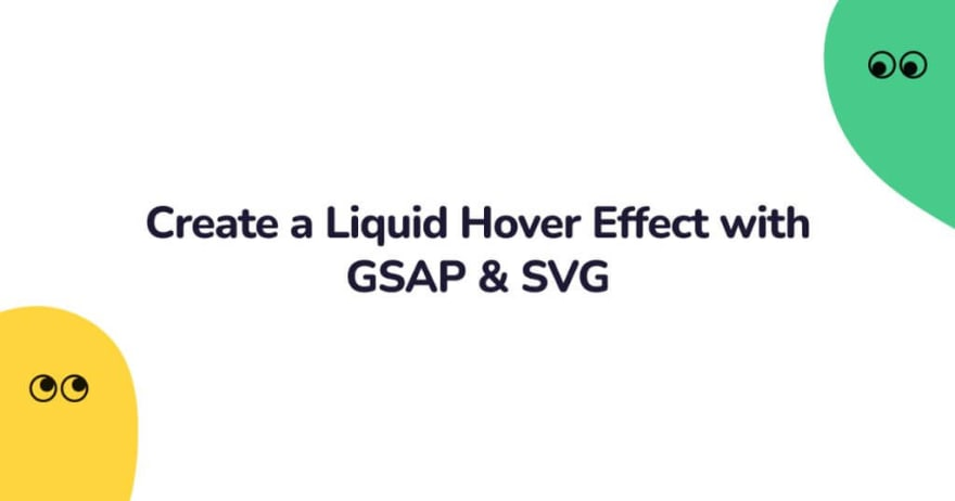 Liquid Hover Effect with GSAP & SVG