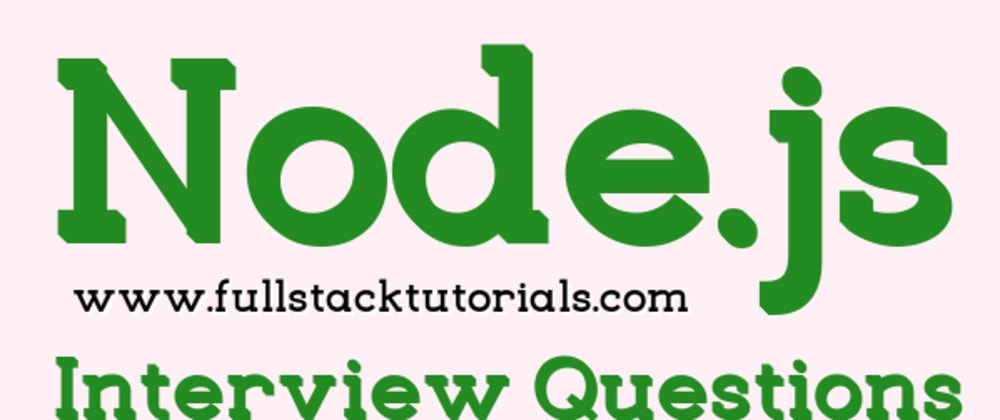 Cover image for Node.js Interview Questions