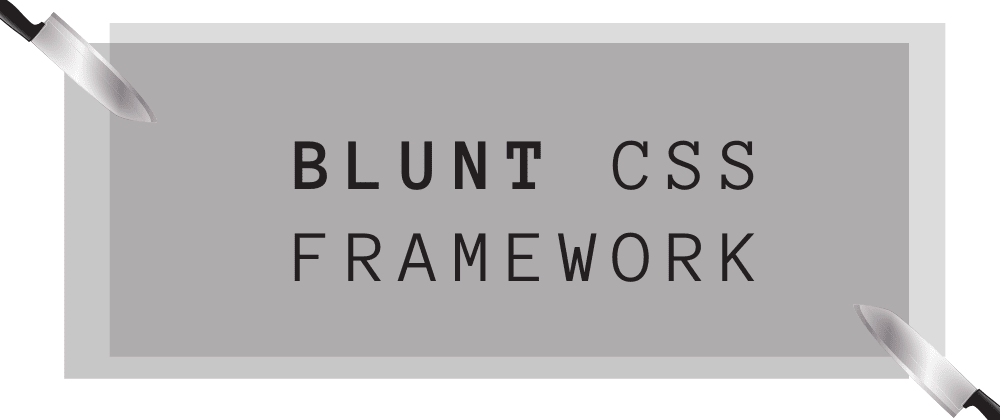 Cover image for Build a responsive, position-free component with Blunt CSS. 🔪