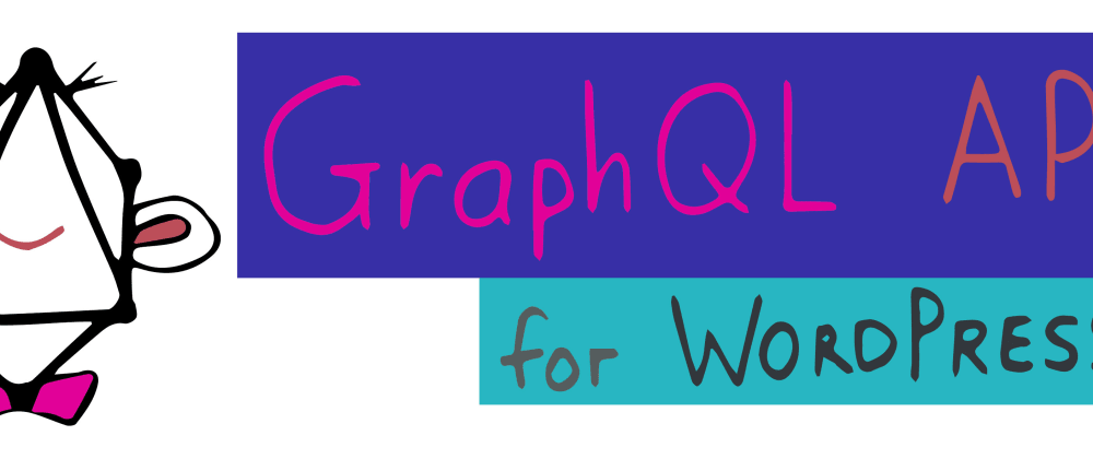 Cover image for 🎉 Released v0.7 of the GraphQL API for WordPress , with support for mutations, and nested mutations!