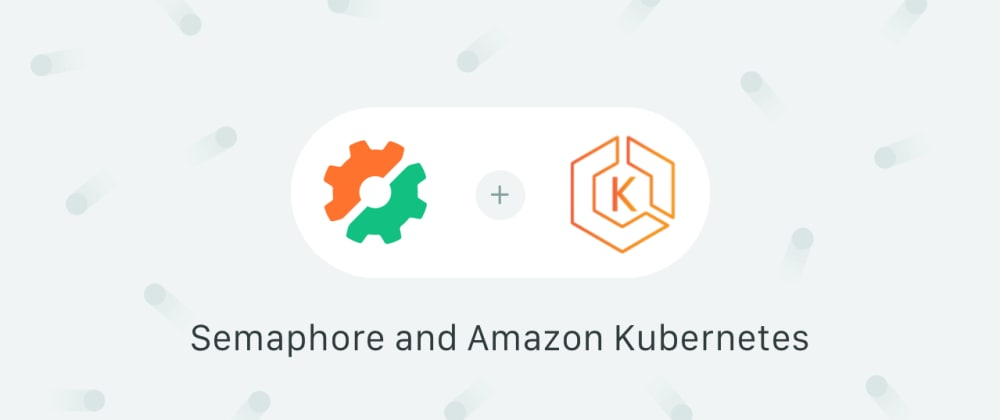 Cover image for Continuous Integration and Delivery to AWS Kubernetes