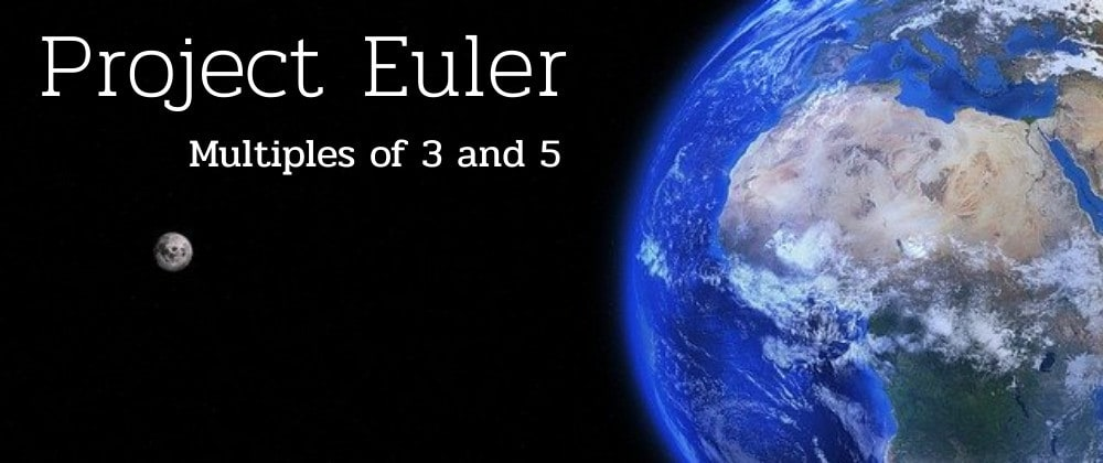 Cover image for Multiples of 3 and 5 - Project Euler Solution