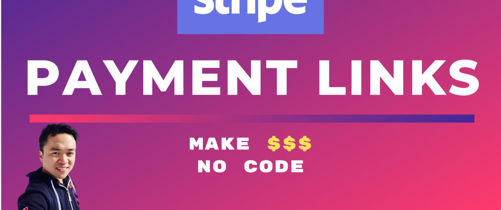 Cover image for Stripe Goes No-Code —Stripe Payment Links Explained