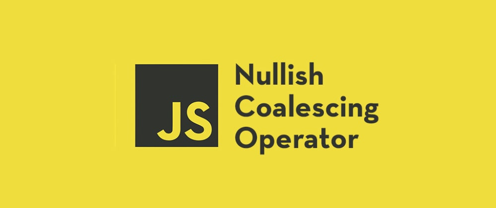 Cover image for Nullish Coalescing Operator Explained