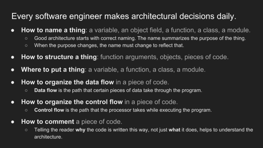 Every software engineer makes architectural decisions daily. Slide 4 from Think components. March 2017
