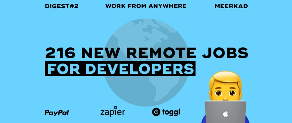 Cover image for 216 new remote jobs for developers at PayPal, Zapier, Toggl and others
