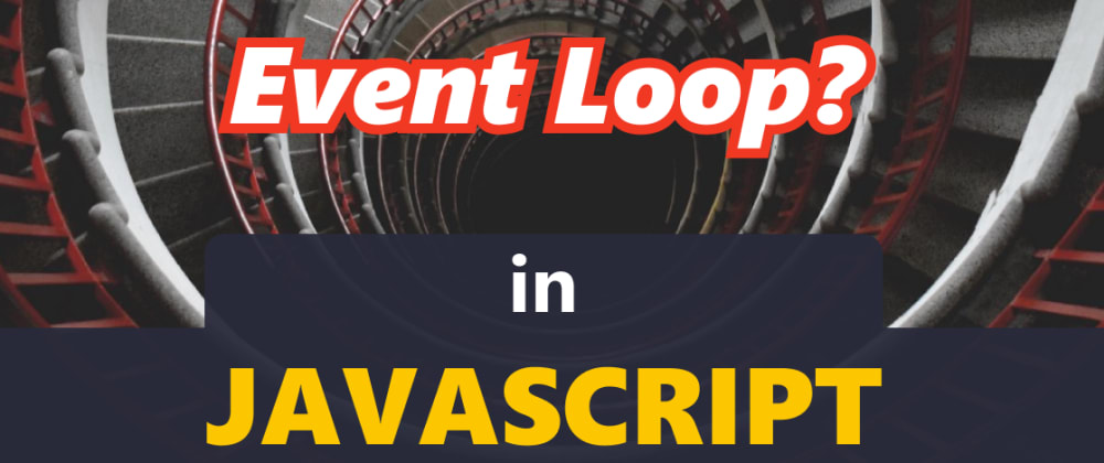 Cover image for What is The Event Loop in JavaScript?