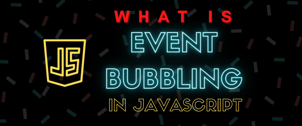 Cover image for What is Event Bubbling in JavaScript?