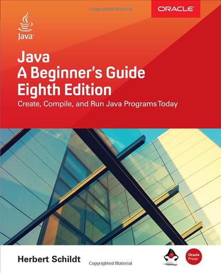 Java: A Beginner's Guide by Herbert Schildt