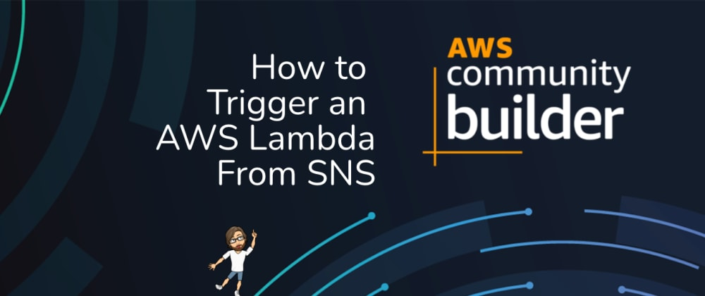 Cover image for How to Trigger an AWS Lambda from SNS