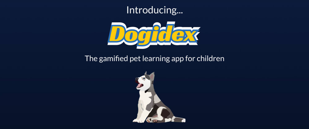 Cover image for Introducing Dogidex the gamified pet learning app for children