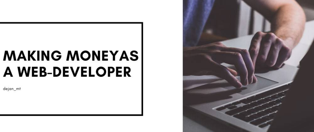 Cover image for Making Money As A Web-Developer.