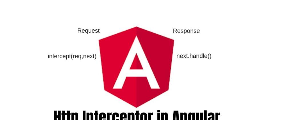 Cover image for Http - Interceptors in Angular