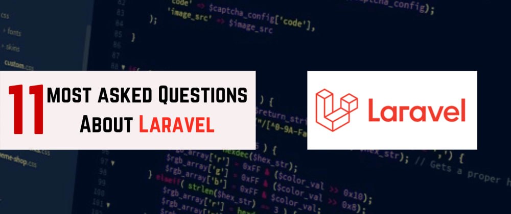Cover image for 11 Most Asked Questions About Laravel