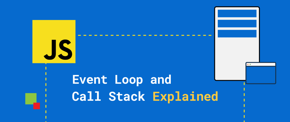 Cover image for JavaScript Event Loop And Call Stack Explained