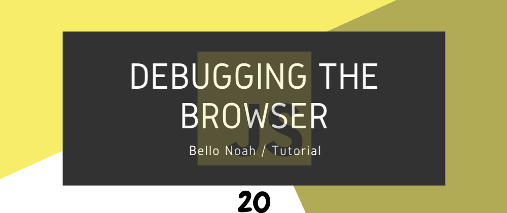 Cover image for Debugging in the Browser
