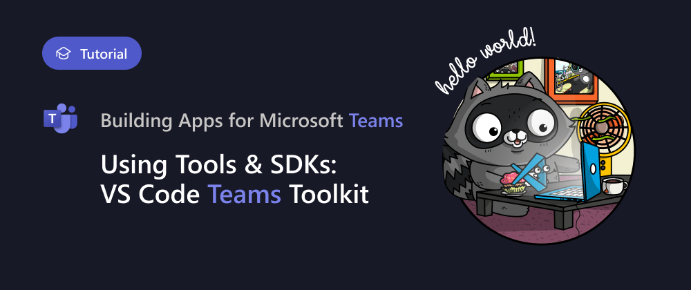 Cover image for Using VS Code Teams Toolkit Extension for Teams App Development